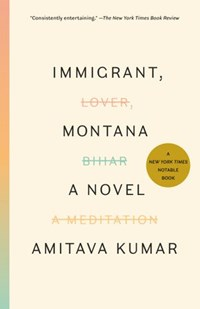 Immigrant, Montana | Amitava Kumar |