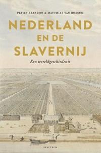 Nederland en de slavernij   Pepijn Brandon ; Matthias van Rossum  