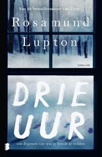 Drie uur   Rosamund Lupton  