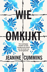 Wie omkijkt   Jeanine Cummins  