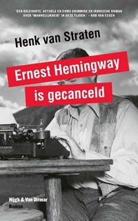 Ernest Hemingway is gecanceld   Henk van Straten  