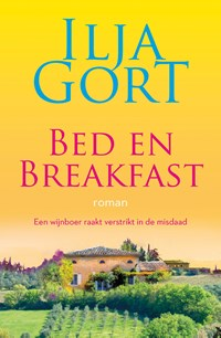 Bed en breakfast: roman | Ilja Gort |