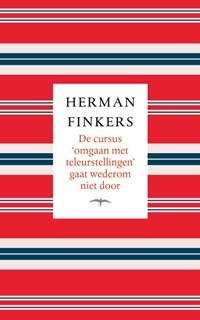 De cursus omgaan met teleurstellingen gaat wederom niet door   Herman Finkers  