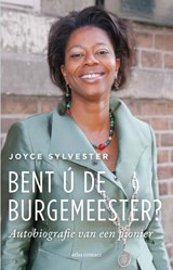 Bent ú de burgemeester?   Joyce Sylvester   9789045043319