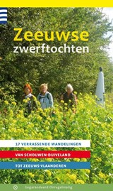 Zeeuwse zwerftochten | Els van den Kerkhof ; Aagje Feldbrugge ; Hans Corbijn | 9789078641810