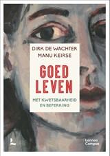 Goed leven   Dirk De Wachter ; Manu Keirse   9789401470193