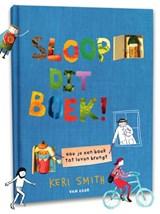 Sloop dit boek!   Keri Smith   9789000374953