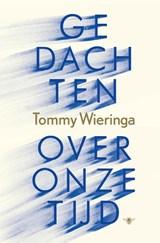 Gedachten over onze tijd | Tommy Wieringa | 9789403123912