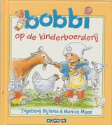 Bobbi op de kinderboerderij   Ingeborg Bijlsma ; Monica Maas   9789020684063