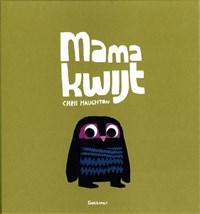 Mama kwijt | Chris Haughton |