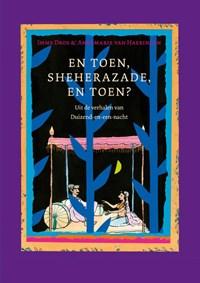 En toen, Sheherazade, en toen? | Imme Dros |