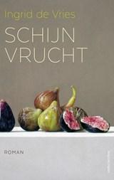 Schijnvrucht | Ingrid de Vries | 9789026354304