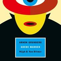 Goede mannen   Arnon Grunberg  