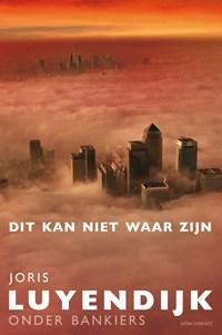 Dit kan niet waar zijn- speciale tijdelijke eenmalige | Joris Luyendijk |