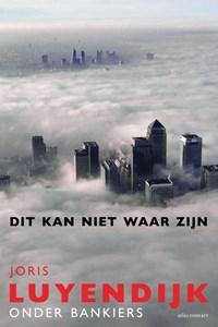 Dit kan niet waar zijn | Joris Luyendijk |