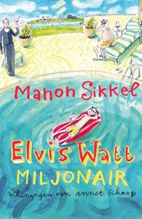 Elvis Watt, miljonair   Sikkel Manon  