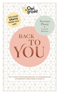 Oei, ik groei! Back To You | Xaviera Plooij ; Laurens Mischner |