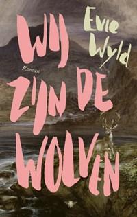 Wij zijn de wolven | Evie Wyld |