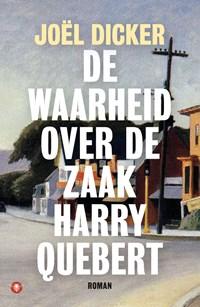 De waarheid over de zaak Harry Quebert   Joël Dicker  