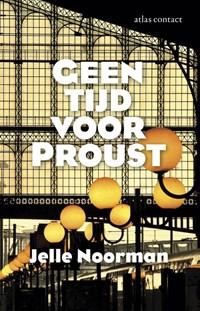 Geen tijd voor Proust | Jelle Noorman |