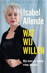 Wat wij willen | Isabel Allende | 9789028451407