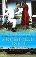 A Fortune-Teller Told Me   Tiziano Terzani  