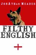 Filthy English   Jonathan Meades  