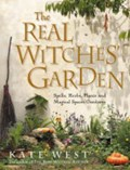 The Real Witches' Garden   Kate West  