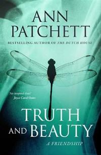 Truth and Beauty   Ann Patchett  