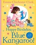 Happy Birthday, Blue Kangaroo! | Emma Chichester Clark |