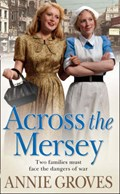 Across the Mersey   Annie Groves  