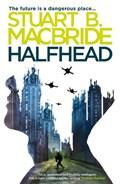 Halfhead | Stuart B. MacBride |
