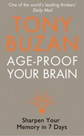 Age-Proof Your Brain: Sharpen Your Memory in 7 Days   Tony Buzan  