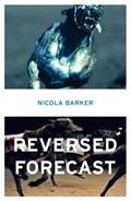 Reversed Forecast   Nicola Barker  