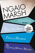 Inspector Alleyn 3-Book Collection 1: A Man Lay Dead, Enter a Murderer, The Nursing Home Murder | Ngaio Marsh |