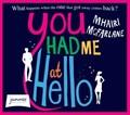 You Had Me at Hello   Mhairi McFarlane  