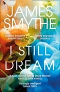 I Still Dream | James Smythe |
