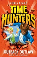Outback Outlaw (Time Hunters, Book 9)   Chris Blake  