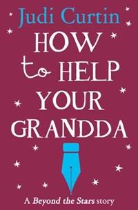 How to Help Your Grandda: Beyond the Stars | Judi Curtin |