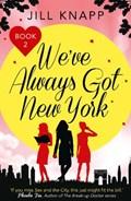 We've Always Got New York | Jill Knapp |