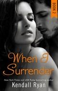 When I Surrender | Kendall Ryan |