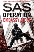 Embassy Siege (SAS Operation) | Shaun Clarke |