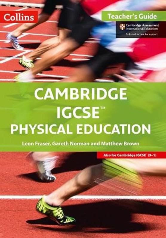 Cambridge IGCSE (TM) Physical Education Teacher's Guide