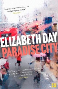 Paradise city   Elizabeth Day  
