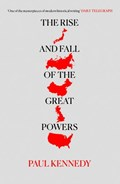 The Rise and Fall of the Great Powers   Paul Kennedy  