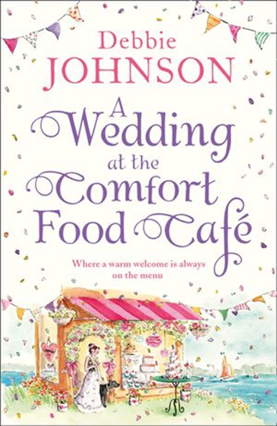 A Wedding at the Comfort Food Cafe (The Comfort Food Cafe, Book 6)