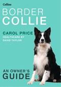 Border Collie (Collins Dog Owner's Guide) | Carol Price |