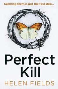 Perfect Kill | Helen Fields |