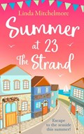 Summer at 23 the Strand: A gorgeously feel-good holiday read! | Linda Mitchelmore |