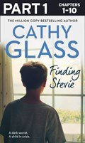 Finding Stevie: Part 1 of 3: A dark secret. A child in crisis. | Cathy Glass |